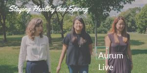 "Photo of Dr. Tania Tabar, Dr. Julie Hwang and Dr. Vivian Kwan walking in the park. ""Staying Healthy this Spring"" an Aurum Live Event."